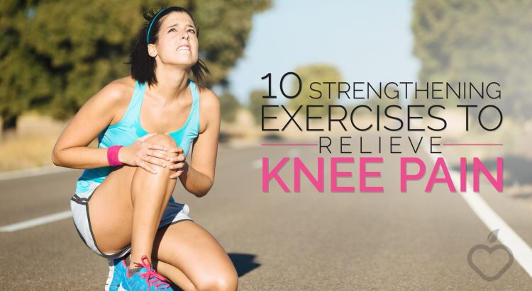 10 Strengthening Exercises To Relieve Knee Pain